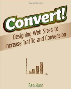 SEO Book - Convert!: Designing Web Sites to Increase Traffic and Conversion